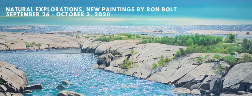 Natural Explorations, New Paintings by Ron Bolt, September 26 - October 3, 2020, In Toronto